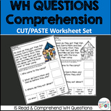 WH QUESTIONS Comprehension Worksheet Set (CUT/PASTE)
