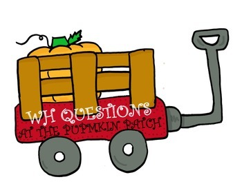 WH QUESTIONS - PUMPKIN PATCH (NOVEMBER)