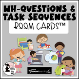 WH Question Boom Cards™ - Task Sequences - Temporal Sequen