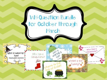 WH-Question Bundle: October through March