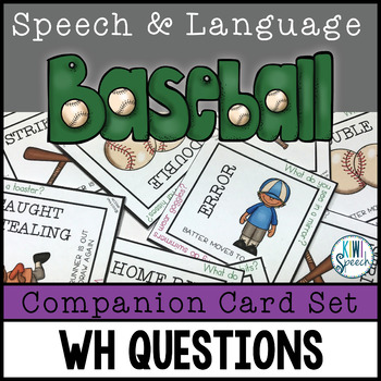 WH Question COMPANION SET for Speech and Language Baseball (Upper Level)
