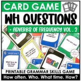 WH Question Card Game: Present Simple - How often, What ti