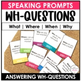 WH Question Conversation Prompt Cards - What, When, Where & Why