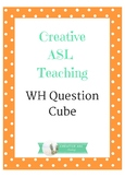WH Question Cube - American Sign Language