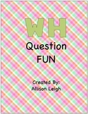 WH Question FUN!