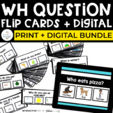 WH Question Flip Cards + Digital Bundle   DISTANCE LEARNING