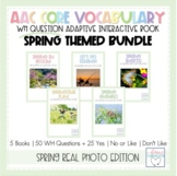 Spring WH Questions   Interactive Adaptive Books   Real Photos