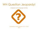 WH Question Jeopardy!