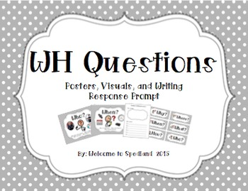 WH Question Posters, Visuals, and Writing Response Pack