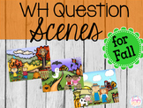 WH-Question Scenes for Fall