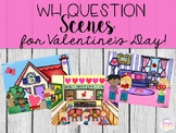 WH-Question Scenes for Valentine's Day