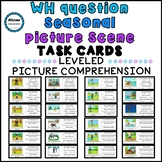 WH Question Seasonal Picture Scene Task Cards
