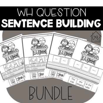 WH Question Sentence Building BUNDLE