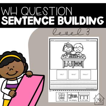 WH Question Sentence Building (Level 3)