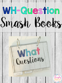 WH-Question Smash Books!