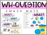 WH-Question Smash Mats!