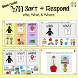 WH Question Sort & Respond (Who, What, Where) Boom Cards