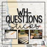 WH- Question Sticks
