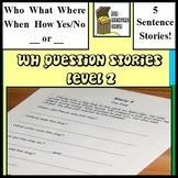 WH Question Stories Level 2- 5 Sentences, Autism, ABA