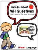 WH Questions: Back-to-School (Who, What, Where, When, Why, How)