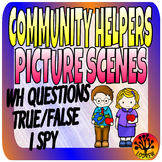 WH Questions Community Helpers Centers Activities Picture Scenes True False