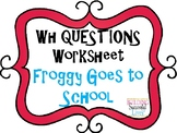 WH Questions: Froggy Goes to School