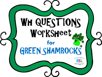 WH Questions: Green Shamrocks