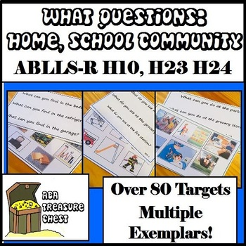 WH Questions Home, School, Community ABLLS-R H10, H23, and H24, Autism, ABA