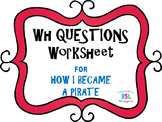 WH Questions: How I Became a Pirate