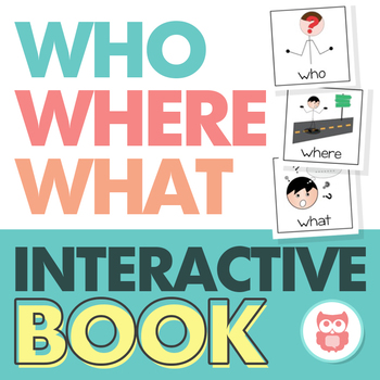 WH Questions Interactive Book for Who, Where, and What Questions Speech Therapy