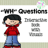 WH Questions: Interactive Book with Visuals