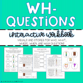 WH- Questions Interactive Workbook!