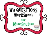 WH Questions: Mooseltoe