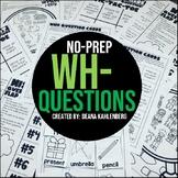 WH- Questions {No Prep}