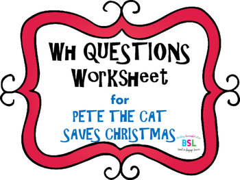 WH Questions: Pete the Cat Saves Christmas
