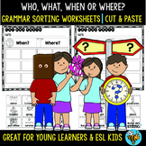 WH Questions Printables | Who, What, When, Where Sort | Cut and Paste Worksheets