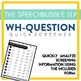 'WH' Questions: Quick Screener