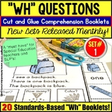WH Questions Reading Comprehension Cut and Glue Booklets SET 1