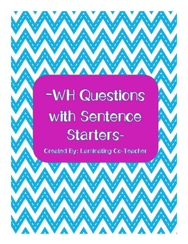 WH Questions + Sentence Starters - CC Alligned