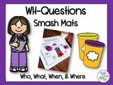 WH-Questions Smash Mats