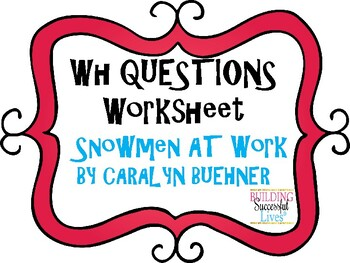 WH Questions: Snowmen at Work