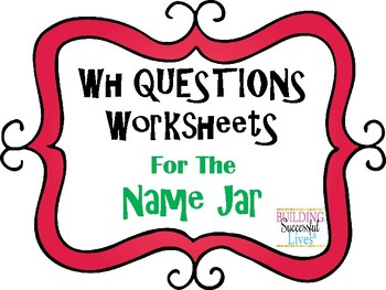 WH Questions: The Name Jar