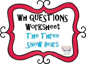 WH Questions: The Three Snow Bears