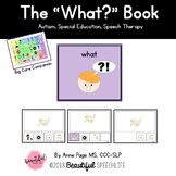 "WH Questions: The ""What"" Book for Autism &Speech Therapy"