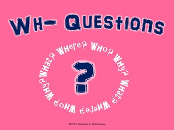 WH Questions (What? Where? Who? Why?)