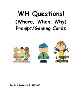 WH Questions! (Where, When, Why) Prompt/Gaming Cards