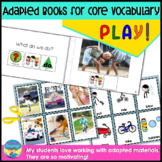 Adapted Books for Special Education & Speech: Core Vocabulary- Play!