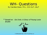 WH-Questions for Six Dots (No Print Book Companion)
