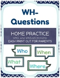 WH- Questions: home practice, parent handout