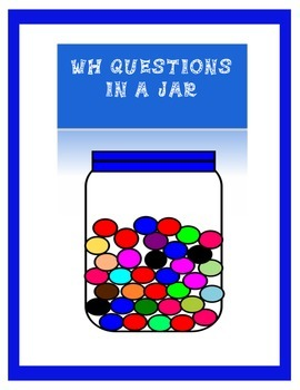 WH Questions in a Jar!